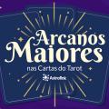 Arcanos Maiores nas cartas do Tarot