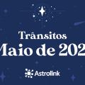Previsões astrológicas para Maio de 2021