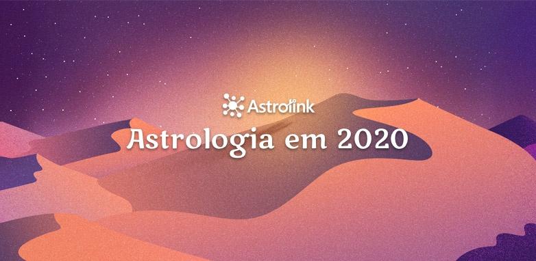 Previsões para 2020 na Astrologia