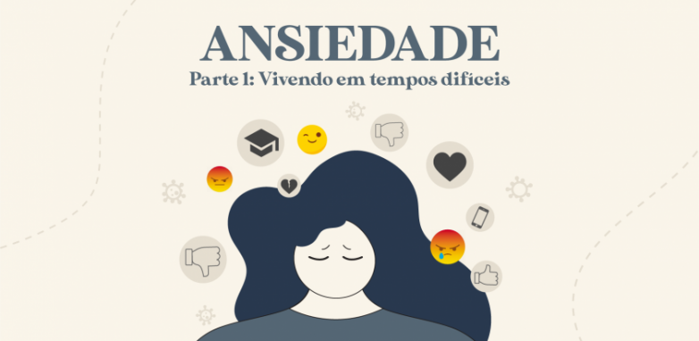 Ansiedade - vivendo em tempos difíceis