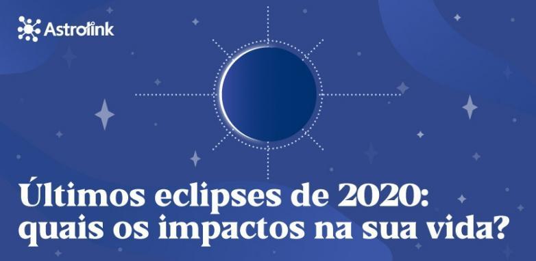 Os últimos eclipses de 2020