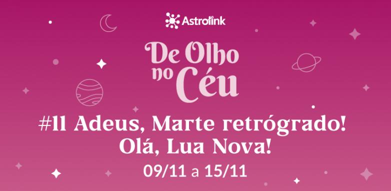 De Olho no Céu #11: Adeus, Marte retrógrado! Olá, Lua Nova!