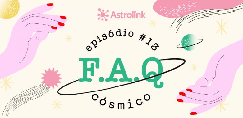 De Olho no Céu #13: FAQ Cósmico