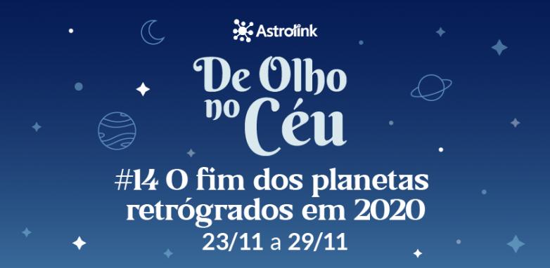 De Olho no Céu #14: O fim dos planetas retrógrados em 2020