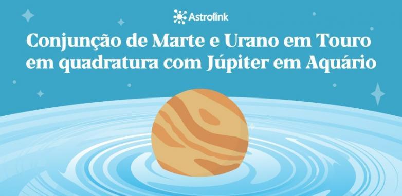 Marte e Urano em conjunção em Touro
