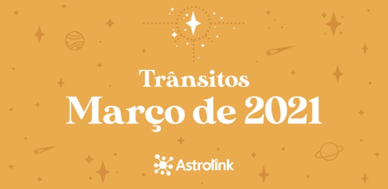 Previsões astrológicas para Março de 2021