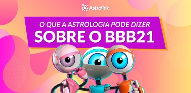 O que a astrologia pode dizer sobre o BBB 21?