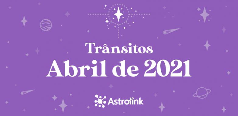 Previsões astrológicas para Abril de 2021