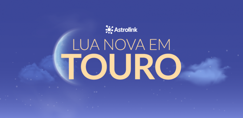 Lua Nova em Touro: O que esperar?