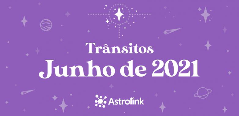 Previsões astrológicas para Junho de 2021