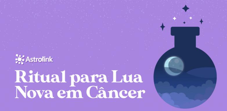 Ritual para a Lua Nova em Câncer de 09/07/2021