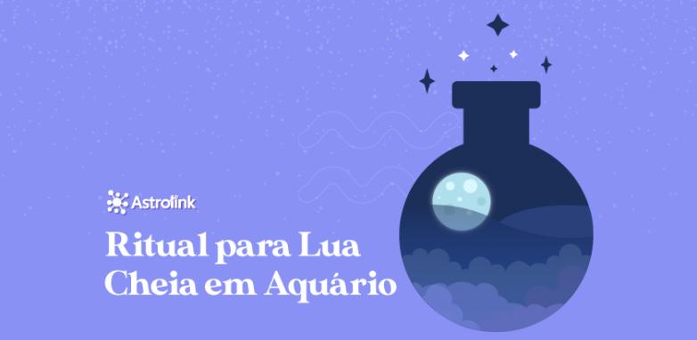 Ritual para a Lua Cheia em Aquário de 23/07/2021