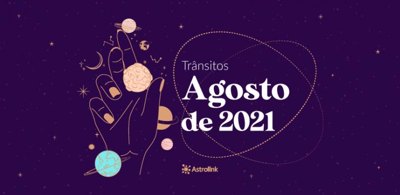 Previsões astrológicas para Agosto de 2021