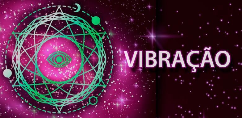 O 3° Princípio Hermético - Vibração